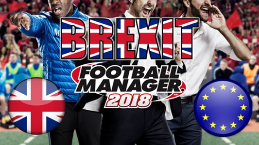 Brexit in Football Manager 2018: Scenarios, dates & how the game predicts the future
